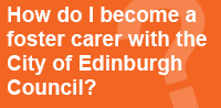 How do I become a foster carer with the City of Edinburgh Council?