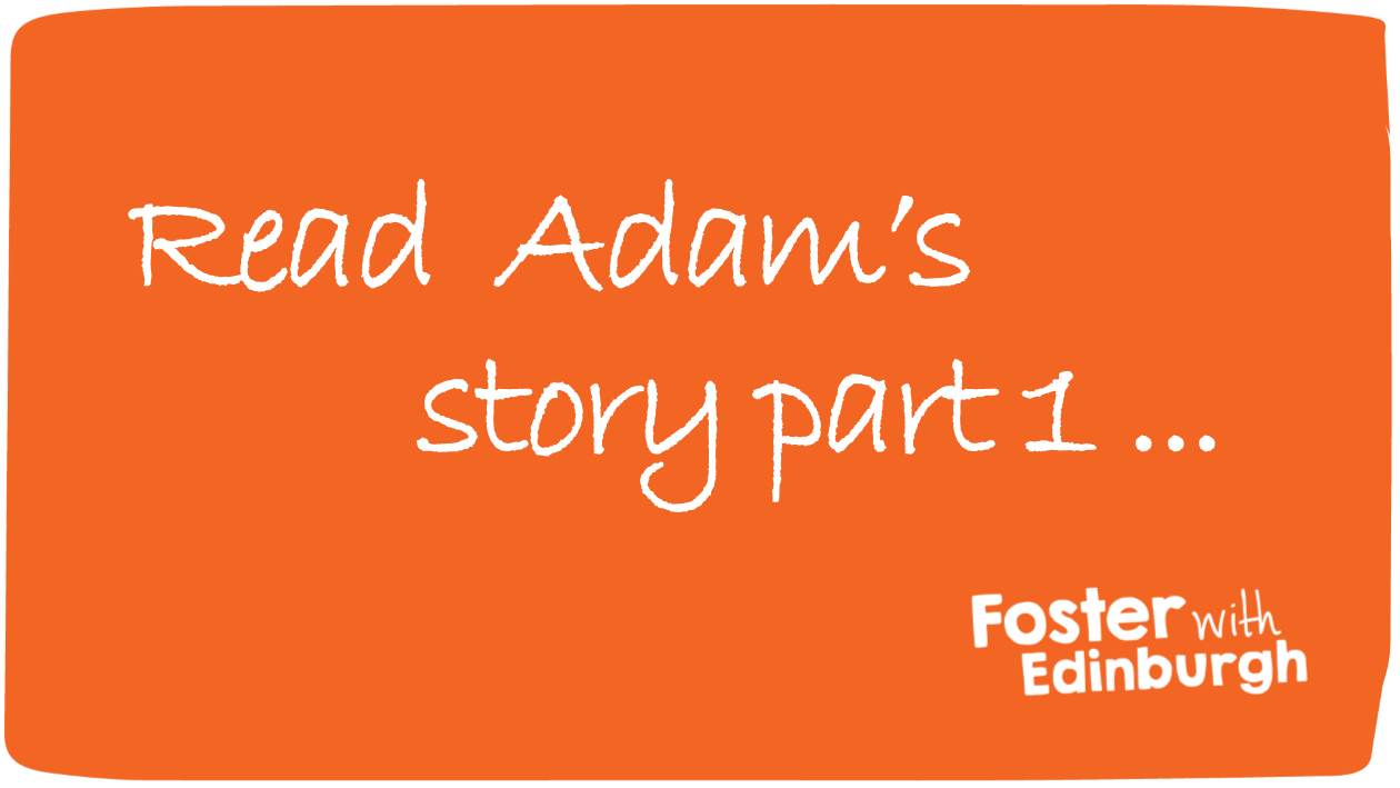 Adam's story part 3: I would not be who I am without foster care and Ms Smith