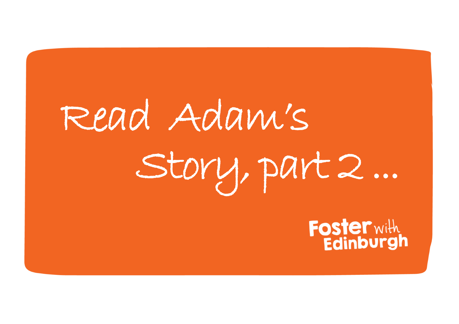 Adam's Story Part 2: What family means to me